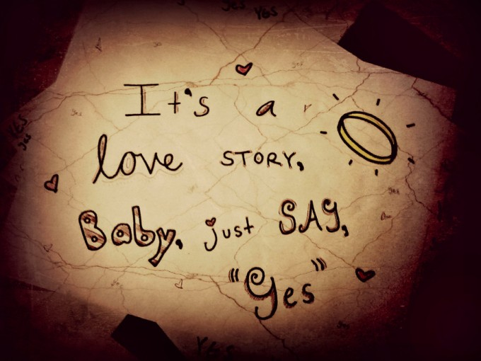 It's A Love Story, Baby, Just Say, 'Yes'