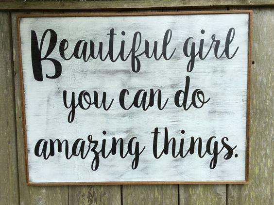 beautiful girl you can do amazing things