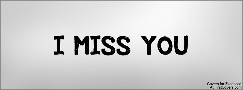 i miss you simple facebook cover photo
