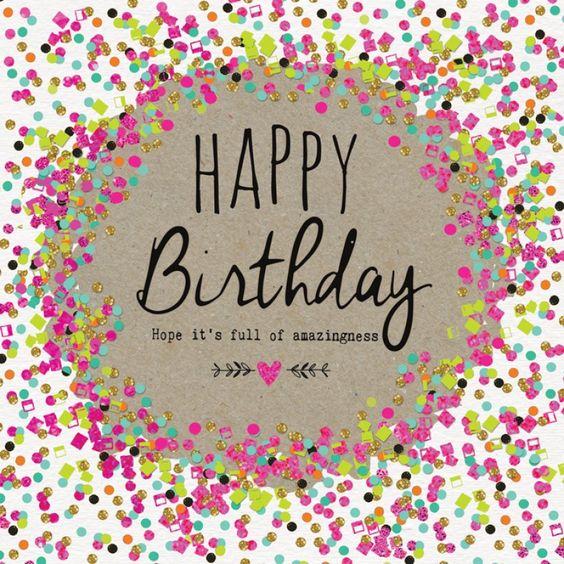 happy birthday hope its full of amazingness