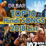 top 10 hindi songs 2018